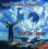 Rollin' Like Thunder - Douglas Blue Feather & Danny Voris